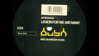 Aphrohead - Legion For We Are Many (Mike Dearborn Remix)