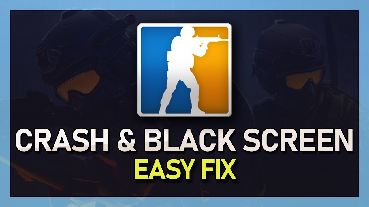 CS:GO - How to Fix Crashing on Startup & Black-screen 2018