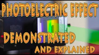 Photoelectric Effect demonstrated and Explained