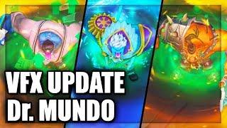 All Dr Mundo Skins Visual Effects Update (VFX) 2018 - League of Legends