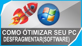 Como acelerar seu PC: desfragmentar e otimizar o HD por completo - Windows [XP/7/8/8.1/10]