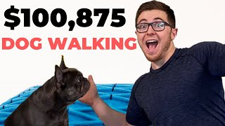 How To Make $100,875 A Year Dog Walking