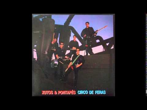 Xutos & Pontapés - Circo de Feras (1987) Álbum Completo