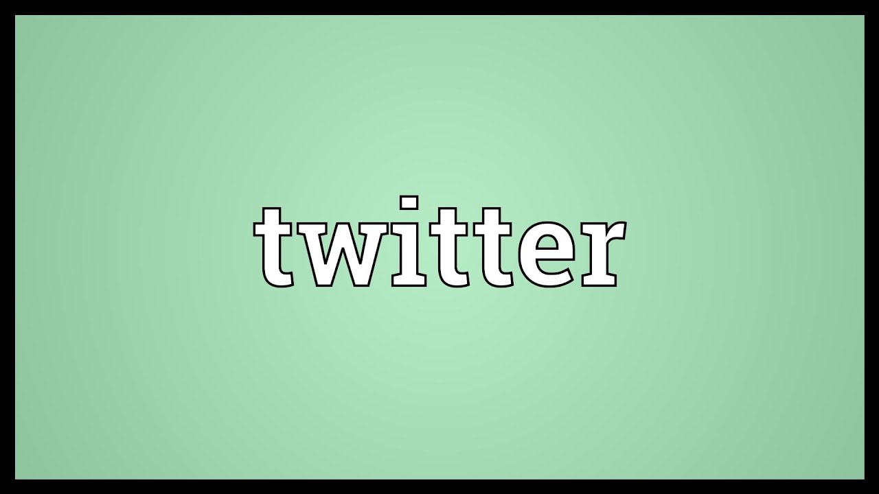 Twitter Meaning