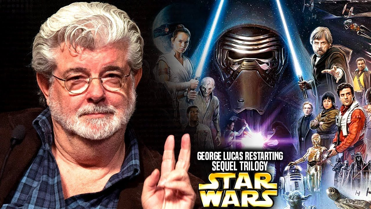 George Lucas Is Restarting The Sequel Trilogy Star Wars Explained Youtube