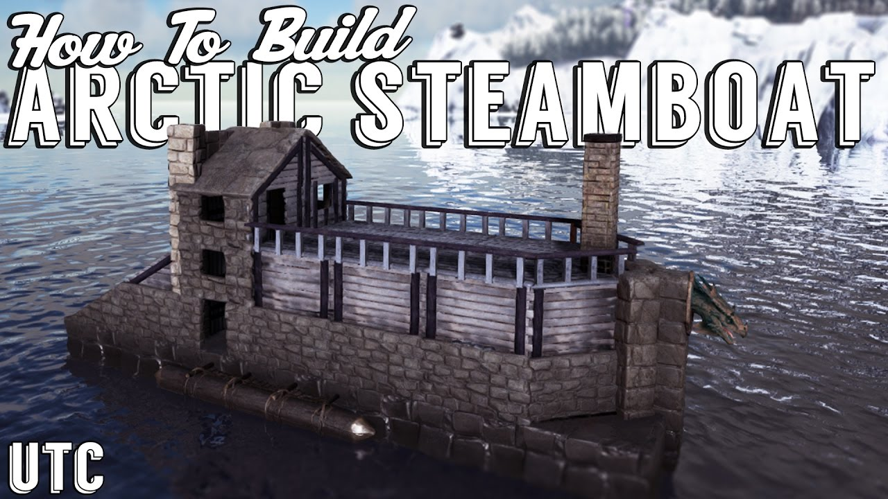 Ark building tutorial the arctic steamboat ark raft design ark building tutorial the arctic steamboat ark raft design boat build guide utc malvernweather Gallery