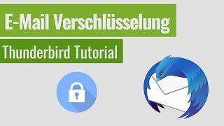 Thunderbird: EMail Verschlüsselung konfigurieren  Tutorial