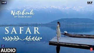 Notebook: Safar Full Song | Zaheer Iqbal & Pranutan Bahl | Mohit Chauhan | Vishal Mishra