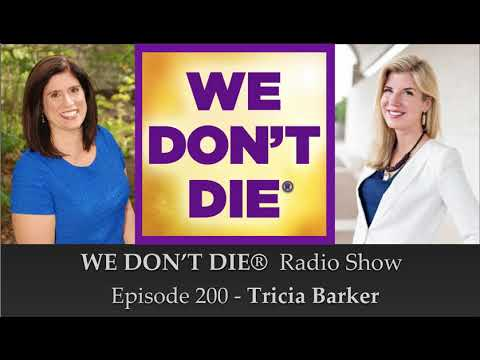 200  Tricia Barker shares her Near Death Experience & Passion on We Don't Die Radio