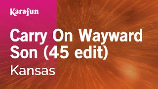 Karaoke Carry On Wayward Son (45 edit) - Kansas *