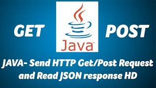 JAVA- Send HTTP Get/Post Request and Read JSON response