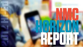 NMC Horizon Report: 2012 Higher Education Edition