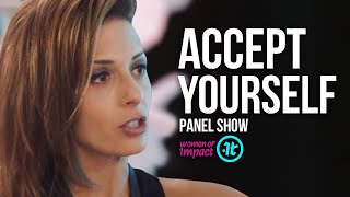 Why You Need to Accept Yourself Before You Can Love Yourself | Women of Impact Round Table