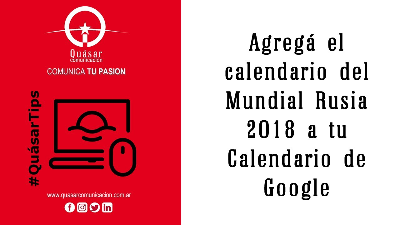 Mundial Rusia 2020 Calendario.Quasartips Agrega El Calendario Del Mundial Rusia 2018 A Tu Calendario De Google