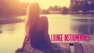 2 Hours Non Stop Lounge Instrumentals Best Chillout Electronica