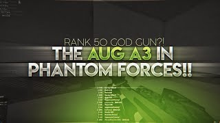 L'AUG A3 IS TOO OVERPOWERED IN PHANTOM FORCES!! (ROBLOX.)