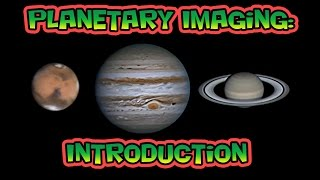 Planetary Imaging - Introduction