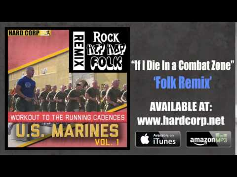 IF I DIE IN A COMBAT ZONE (USMC CADENCE - FOLK REMIX)