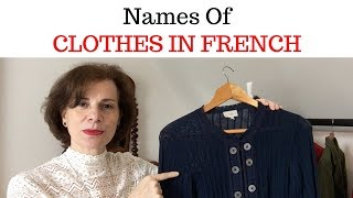 Learn French: Names Of CLOTHES In FRENCH
