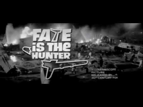 Fate is the Hunter - (Original Trailer)