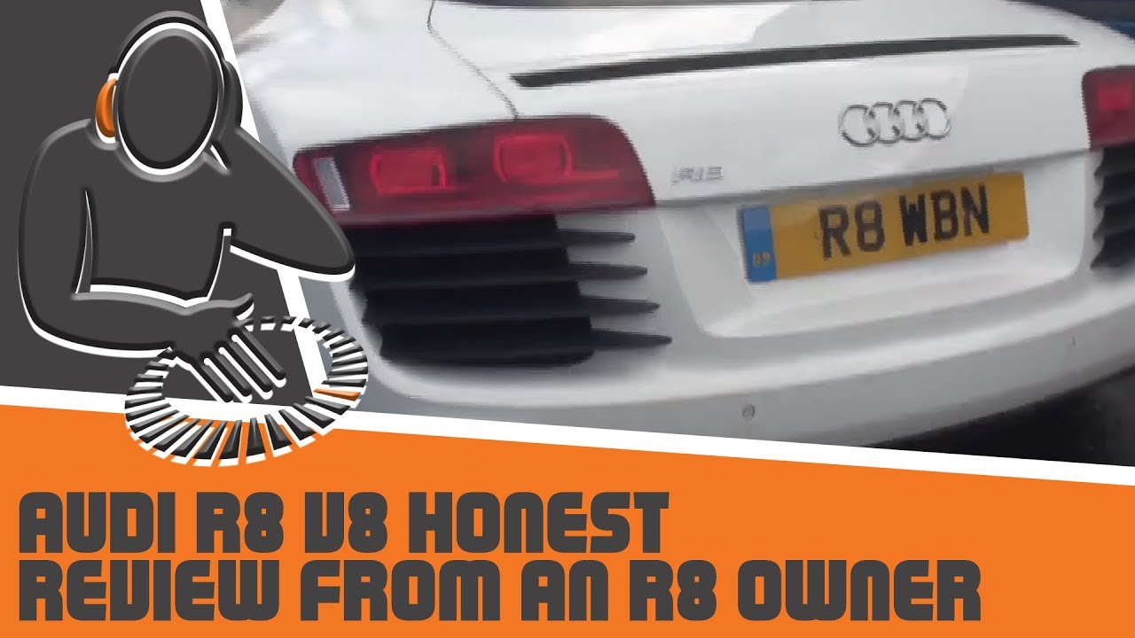 Audi R8 V8 Honest Review From An R8 Owner Youtube