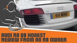 Audi R8 V8 Honest Review from an R8 Owner