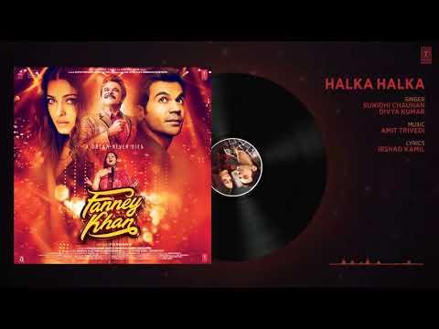 Halka Halka Song ,Fanney Khan | Singer- Sunidhi Chauhan, Divya Kumar