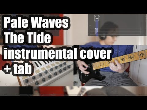 Pale Waves - The Tide (full instrumental cover + tabs) | NEW SONG 2018