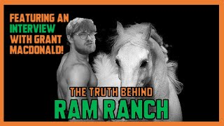 THE ULTIMATE RAM RANCH INVESTIGATION (& GRANT MACDONALD INTERVIEW!)