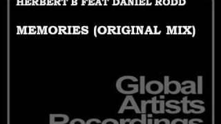 HERBERT B FEAT DANIEL RODD - MEMORIES.wmv