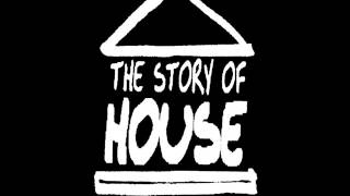 The Story Of House - Welcome To The Afterclub