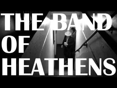 The Band of Heathens - Trouble Came Early