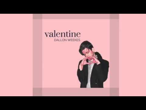 Valentine - Dallon Weekes