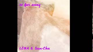 [OFFICIAL AUDIO] LENA & SUN-CHA 'SO FAR AWAY'