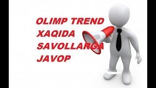 OLIMP TREND XAQIDA SAVOLLARGA JAVOP (internetda pul ishlash 2018 )