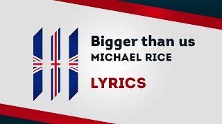 United Kingdom Eurovision 2019: Bigger than us - Michael Rice [Lyrics] 🇬🇧