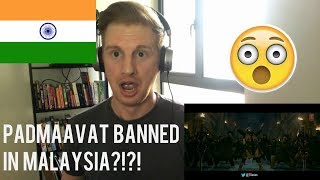 Padmaavat: Khalibali // REACTION (PADMAAVAT BANNED IN MALAYSIA!?!?)