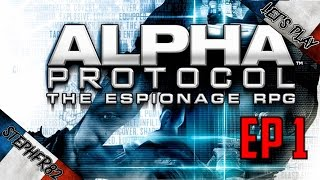 Alpha Protocol - Let's Play Ep1 - FR PC HD