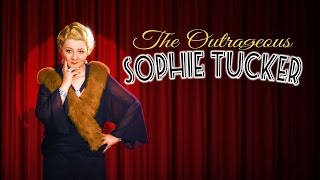 The Outrageous Sophie Tucker - Official Trailer