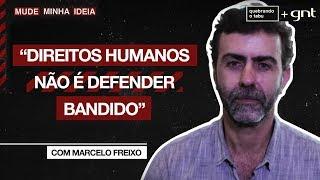 Direitos humanos só defende bandido? | Marcelo Freixo | Mude Minha Ideia | Quebrando o Tabu