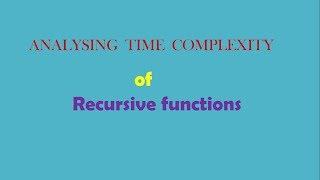 Understanding Time complexity of recursive functions