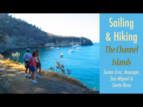 Sailing and Hiking the Channel Islands from Ventura California - Anchorages, Tips, Video, and Photos