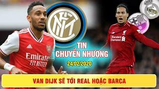 CHUYỂN NHƯỢNG 24/2   Inter quyết kích nổ bom tấn Aubameyang – Van Dijk sẽ tới Real hoặc Barca