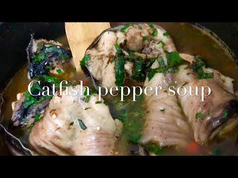 The Best Way To Prepare NIGERIAN Catfish Pepper Soup Using Local Spices.