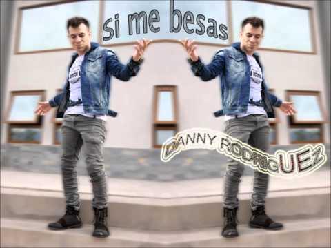Si me besas - Danny Rodríguez