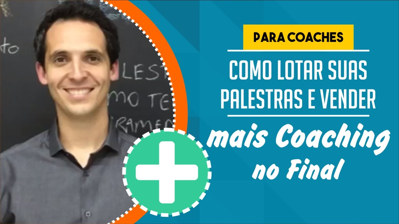 3df961aef1a  PARA COACHES  Como Lotar Suas Palestras e Vender Mais Coaching no Final