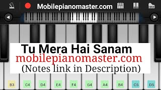 Tu Mera Hai Sanam Piano Tutorial |Piano Notes|Keyboard|Piano Lessons| Music|learn piano Online|Piano