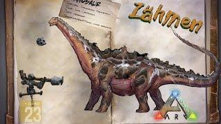 ARK: Survival Evolved [GUIDE/Deutsch] ** Titanosaurus zähmen (FT) **