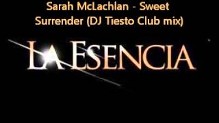 Sarah McLachlan - Sweet Surrender (DJ Tiesto Club mix)