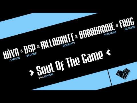Káva & DSP & Killakikitt & Bobakrome & Frog - Soul of the Game (Anthem)